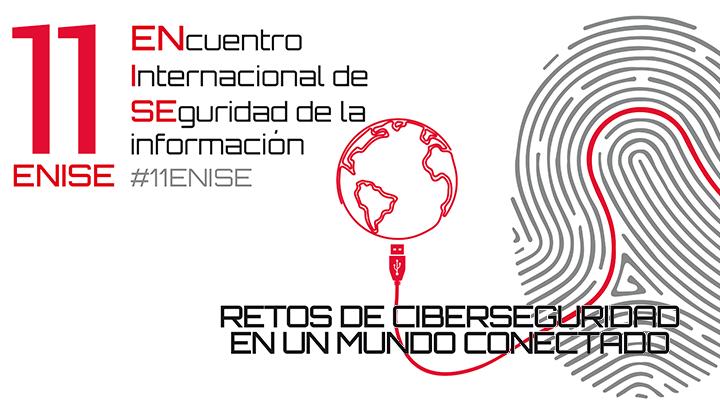 11 ENISE: Retos de Ciberseguridad en un mundo conectado